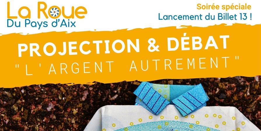 """Soirée projection et débat """"L'argent autrement"""" - ASSOCIATION POUR UNE MONNAIE LOCALE ET COMPLÉMENTAIRE EN PAYS D'AIX (MLPA)"""