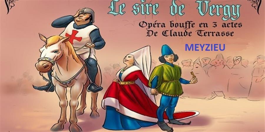 Opéra-bouffe Le sire de Vergy - MEYZIEU - GLP-Groupe Lyrique Populaire