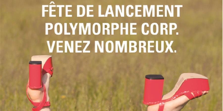 Fête de lancement Polymorphe Corp. Launch Party - polymorphe corp