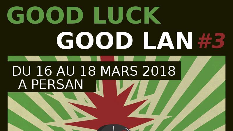 ¨Good Luck Good Lan #3 - Good Luck Good Lan