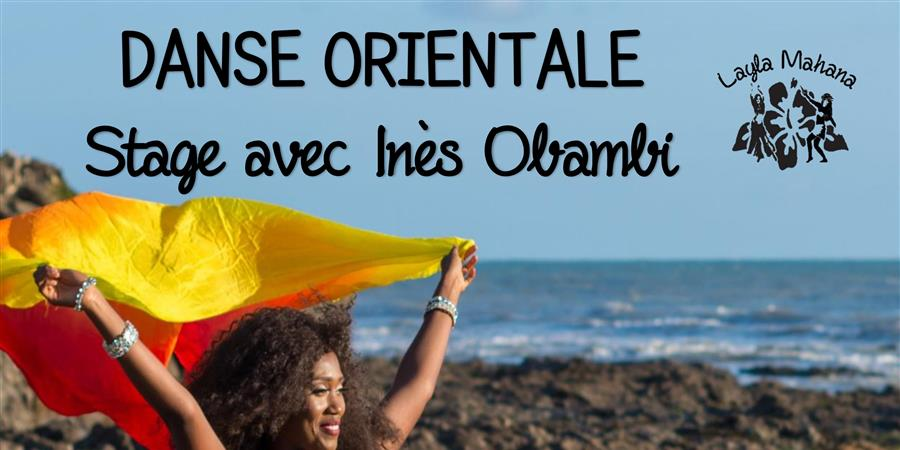 STAGE DANSE ORIENTALE AVEC INES OBAMBI - LAYLA MAHANA