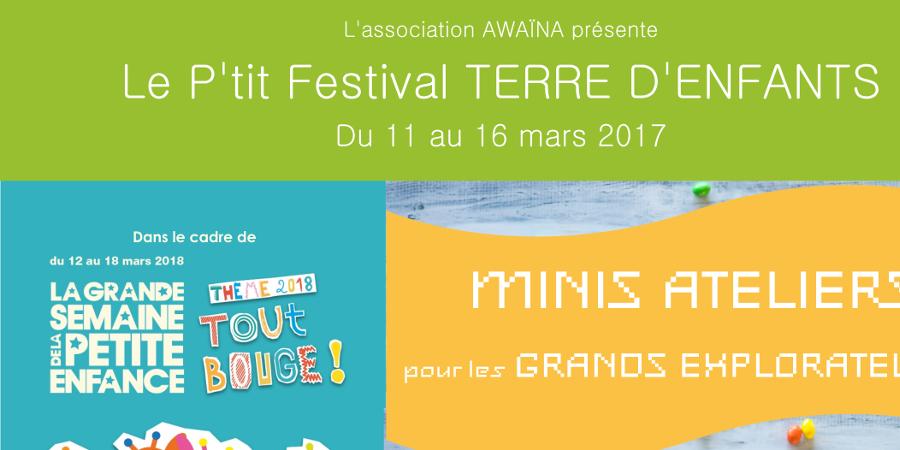 Le P'tit Festival TERRE D'ENFANTS - Asso Awaïna