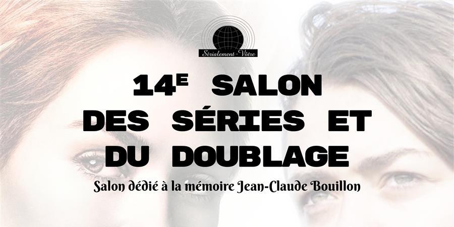 14e Salon des séries et du doublage - Sérialement-Vôtre