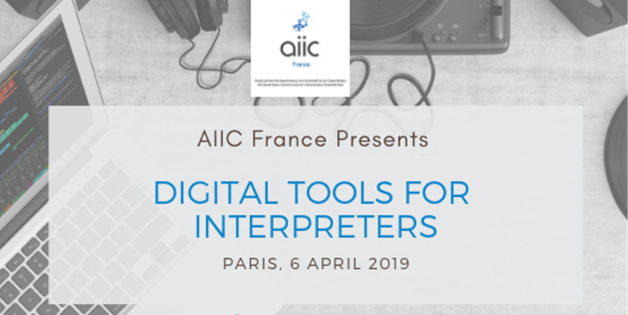 AIIC FRANCE TRAINING - DIGITAL TOOLS FOR INTERPRETERS - AIIC FRANCE
