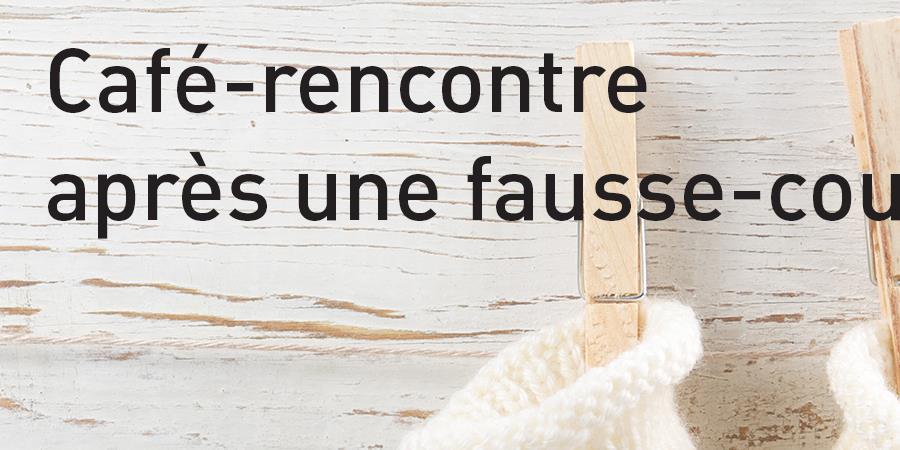Café-rencontre après une fausse-couche à Angers - Agapa