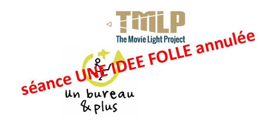 SEANCE ANNULEE // UNE IDEE FOLLE Mer 21 Mars - 19h30 - TMLP Ciné Xanadu