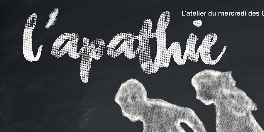 L'apathie pour débutants 15 juin - Chemins de Traverse