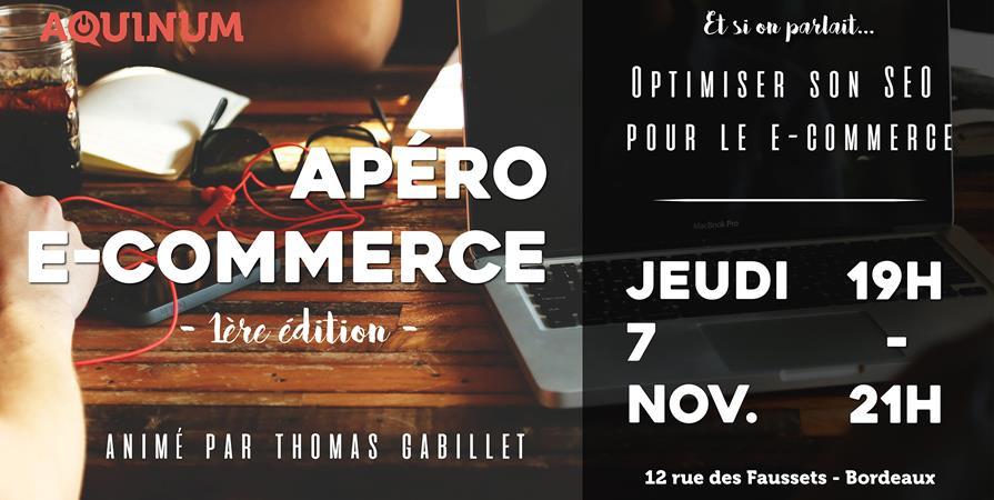 Apéro E-commerce : 1ère édition  - Aquinum