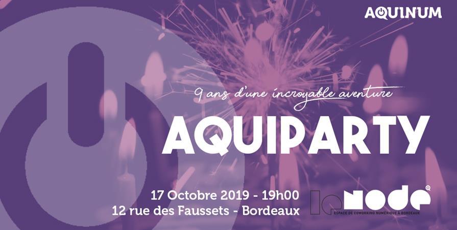 #AQUIVERSAIRE2019 - AQUIPARTY - Aquinum
