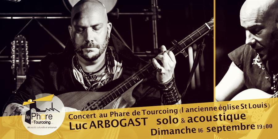 Concert de Luc Arbogast solo acoustique au Phare de Tourcoing - Les Sens et L'Essence du Lieu
