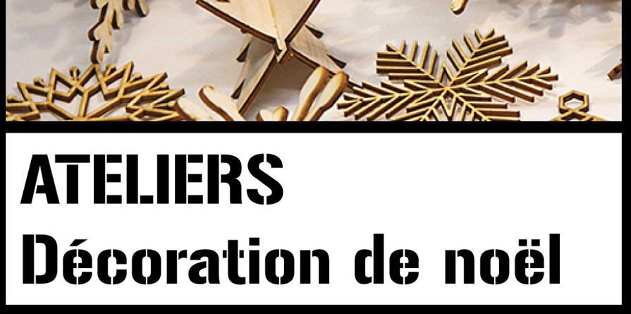 Atelier de Noël _ Décoration _ Samedi 7 Décembre  - FabLab de Château-Thierry