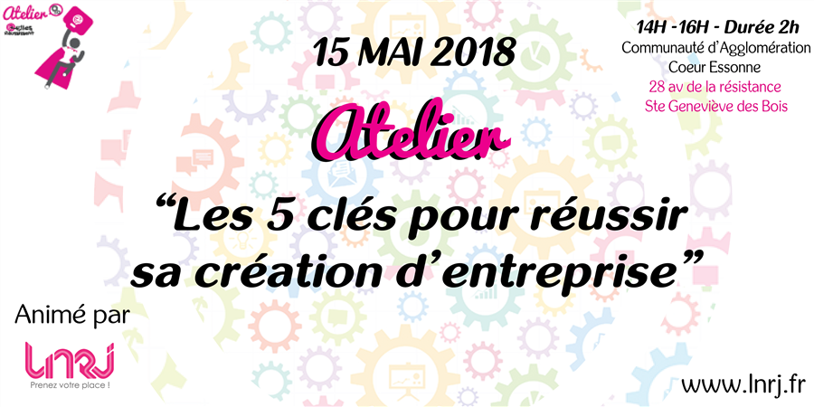 """Atelier """"Les cinq clés pour réussir sa création d'entreprise"""" - Elles Réussissent"""