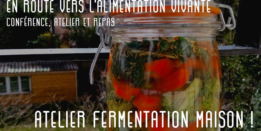 Vers l'alimentation vivante - Atelier fermentation maison ! #2 - Faut qu'ça sorte !