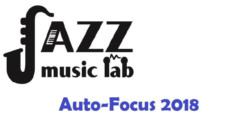 Stage Auto-Focus 2018 - JAZZ MUSIC LAB