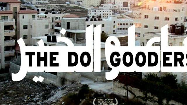 The Do Gooders de Chloe Ruthven - Association du Festival du film palestinien à Paris