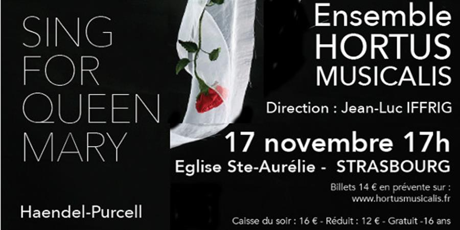 SING FOR QUEEN MARY - Strasbourg - Ensemble HORTUS MUSICALIS