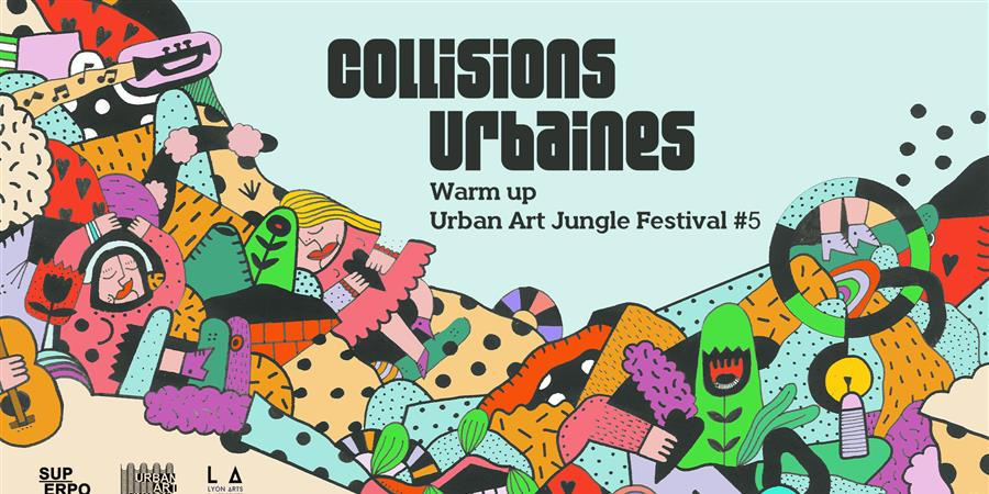 Collisions Urbaines : Warm-up de l'Urban Art Jungle Festival  - SUPERPOSITION