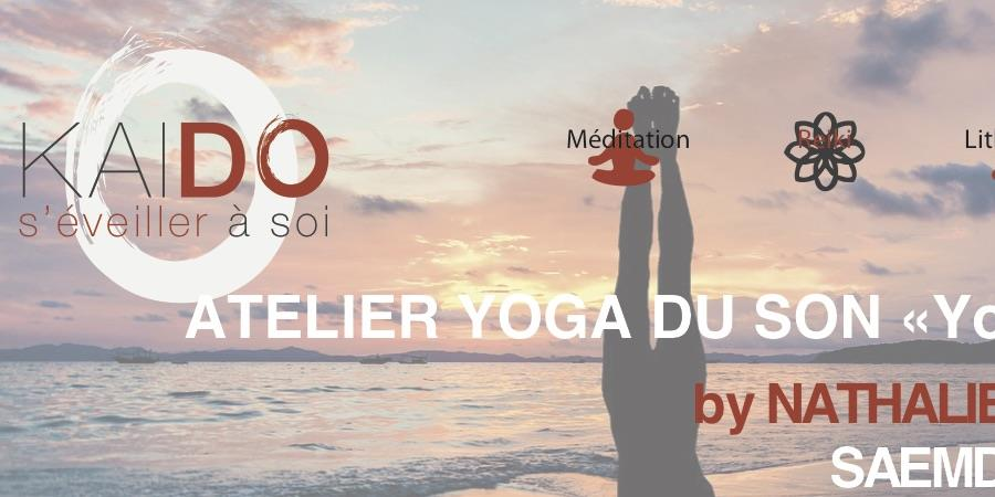 Ateliers Yoga du Son « YogAccord » - Samedi 18 mai de 10H00 - 12H00 - association KAI DO