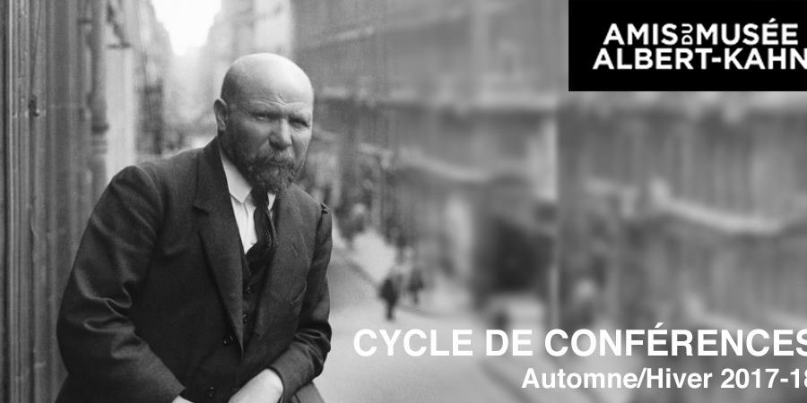 Conférence // Dimanche 15 octobre 2017 à 16h - Amis du Musée Albert Kahn