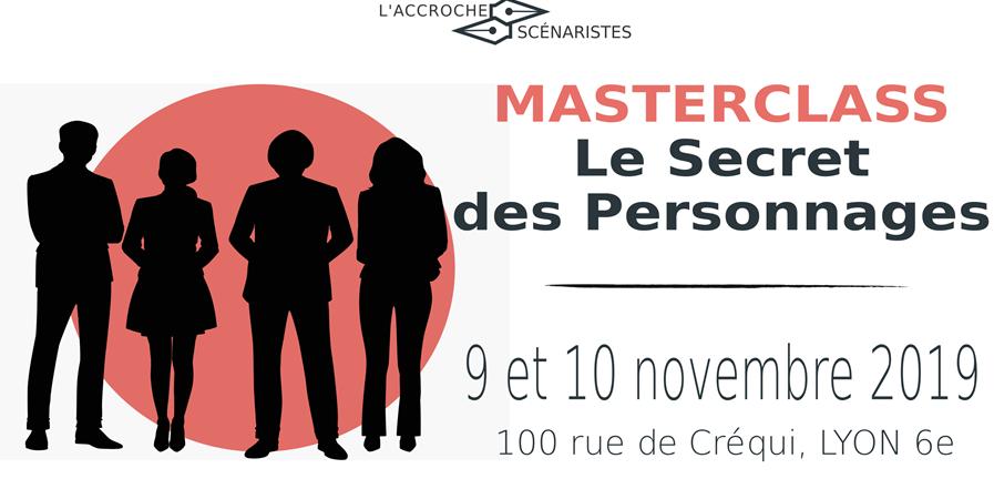 """Masterclass """"Le Secret des personnages"""" - L'Accroche Scénaristes"""