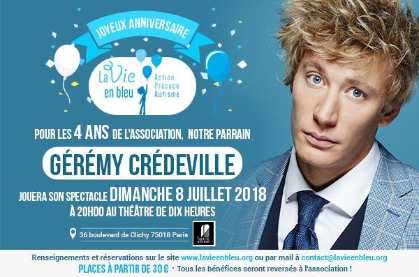 Spectacle de Gérémy CREDEVILLE pour les 4 ans de l'association - La Vie En Bleu