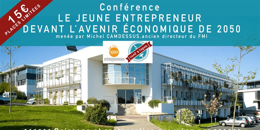 Le Jeune Entrepreneur devant l'avenir économique 2050 - CONF N TAPAS