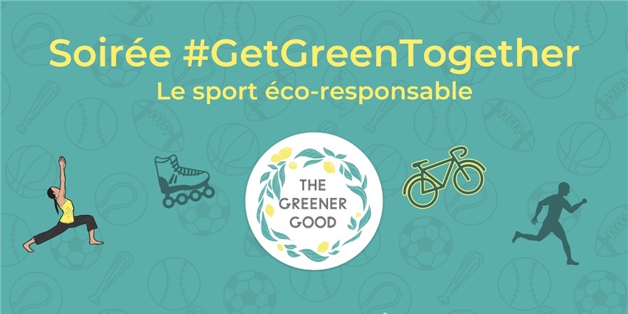 Soirée Get Green Together #17 - Le sport responsable - The Greener Good