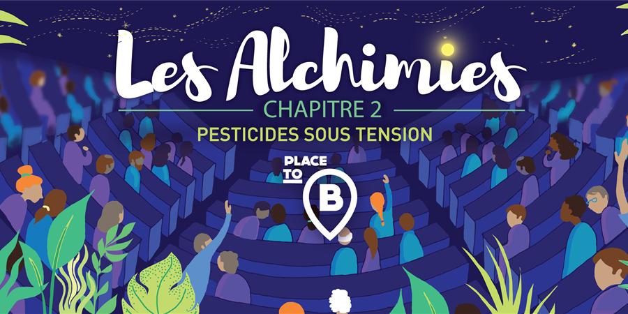 LES ALCHIMIES, CHAPITRE 2 - Place to B