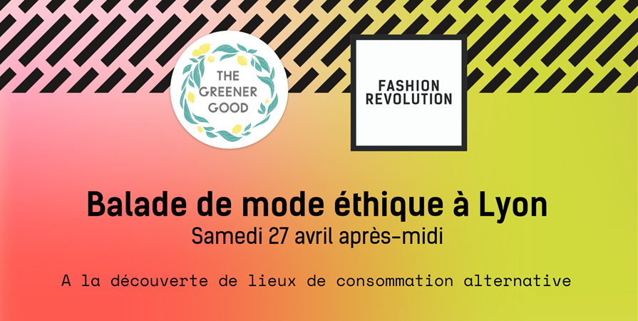 Balade de mode éthique - Fashion Revolution Lyon 2019 - The Greener Good