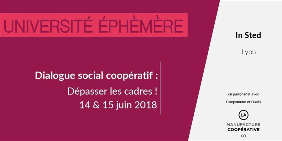Université Éphémère : Dialogue social coopératif  I 14 & 15 juin I Lyon - La manufacture coopérative