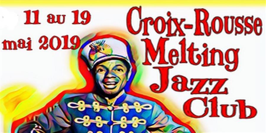 Croix-Rousse Melting Jazz Club - Dimanche 19 Mai - Comité des Fêtes de la Croix-Rousse