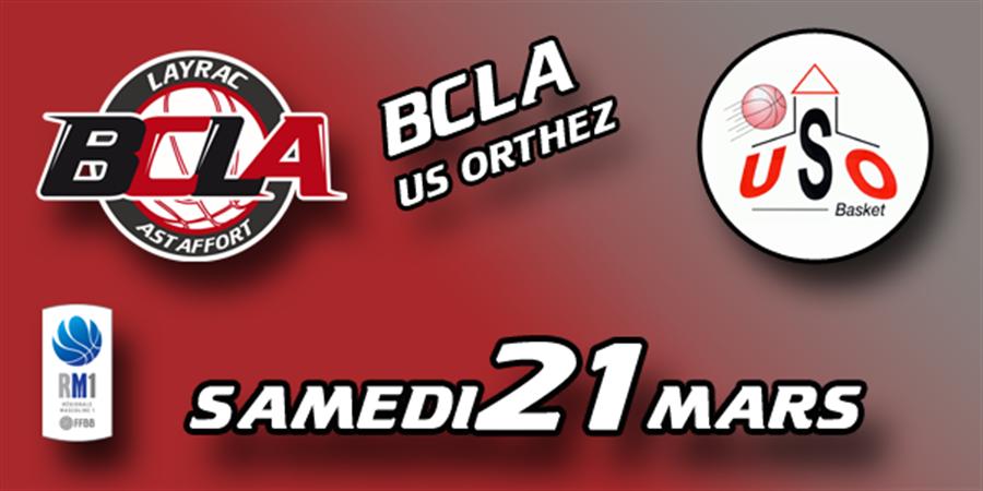 Match contre US Orthez - BASKET CLUB LAYRAC ASTAFFORT