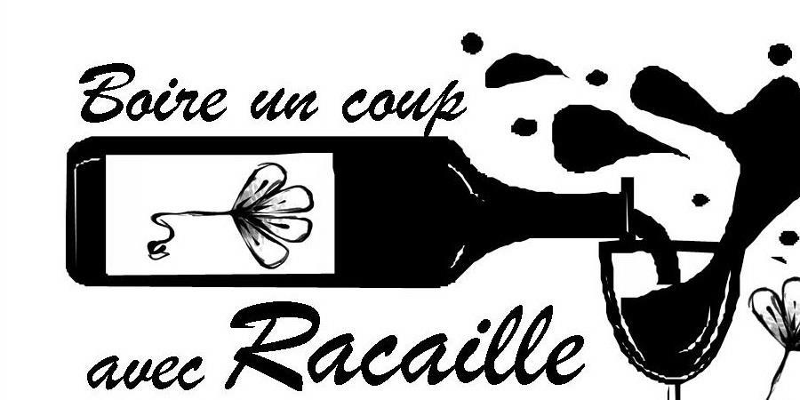 BOIRE UN COUP AVEC RACAILLE - RACAILLE