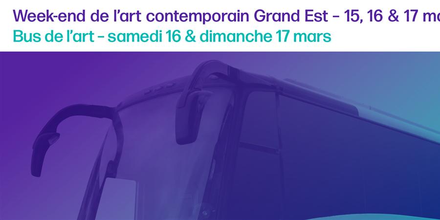 Parcours bus de l'art 3 - Dimanche mars 2019. Départ de Strasbourg  / WEAC - Versant Est