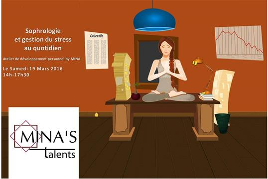 Atelier Sophrologie et gestion du stress au quotidien - MINA's Talents