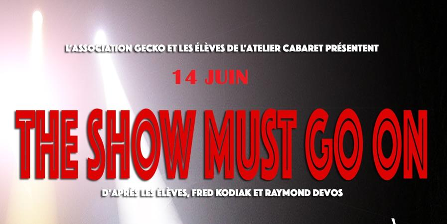 "Les Cabarettistes présentent ""The Show must go on !"" - Association Gecko"
