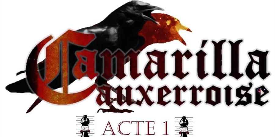 Camarilla Auxerroise - Acte 1 - Bounty Hunters Legion