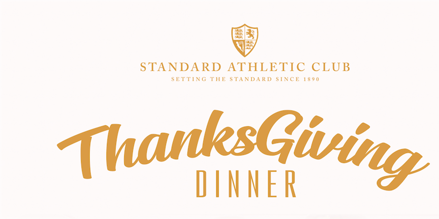 Thanksgiving Dinner  - STANDARD ATHLETIC CLUB