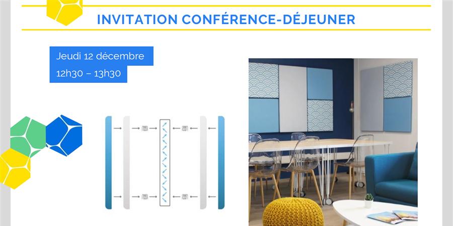 """Conférence-Déjeuner """"Plaisir acoustique, levier de performance et mieux-vivre"""" - La Ruche Industrielle"""