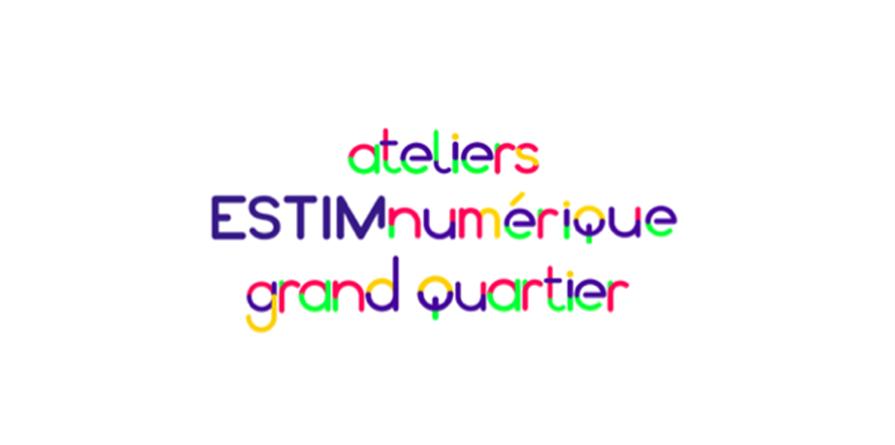 Atelier ESTIMnumérique en partenariat avec Grand Quartier n°2 - ESTIM Numérique