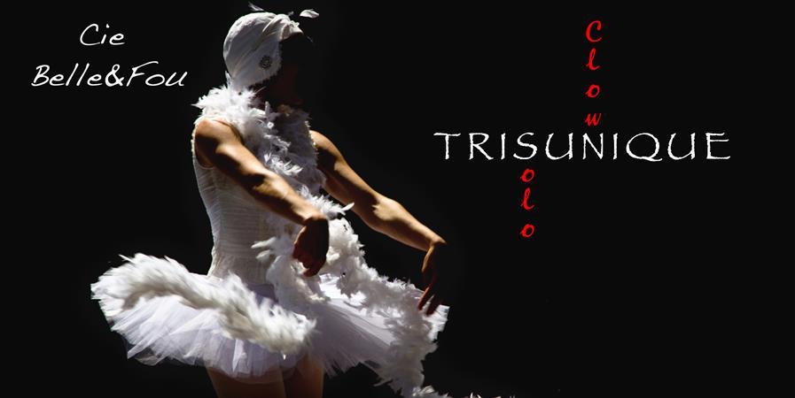 Trisunique au Théâtre des Asphodèles - Cie Belle&Fou