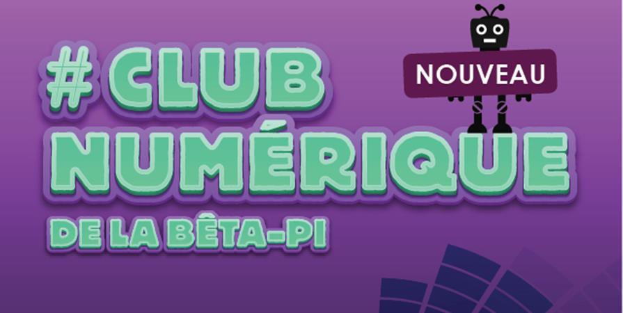 Club NUMERIQUE de la Bêta-Pi 2019 - 2020 - La Bêta-Pi