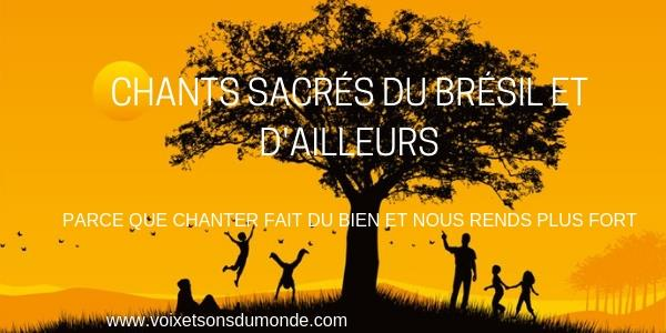 STAGE DE CHANTS SACRÉS DU BRÉSIL ET D'AILLEURS - VOIX ET SONS DU MONDE