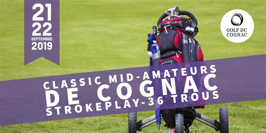 CLASSIC MID-AMATEURS DE COGNAC 2019 - Association du Golf du Cognac