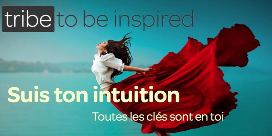 tribe Toulouse #3 - Suis ton intuition! Toutes les clés sont en toi.  - Tribe toulouse