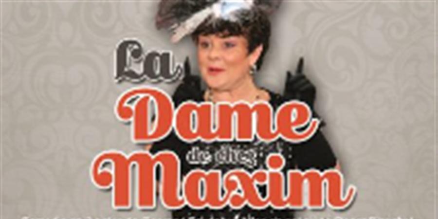 La Dame de chez Maxim - samedi 9 mars 2019 - Ligue Contre le Cancer - Comité de la Vendée