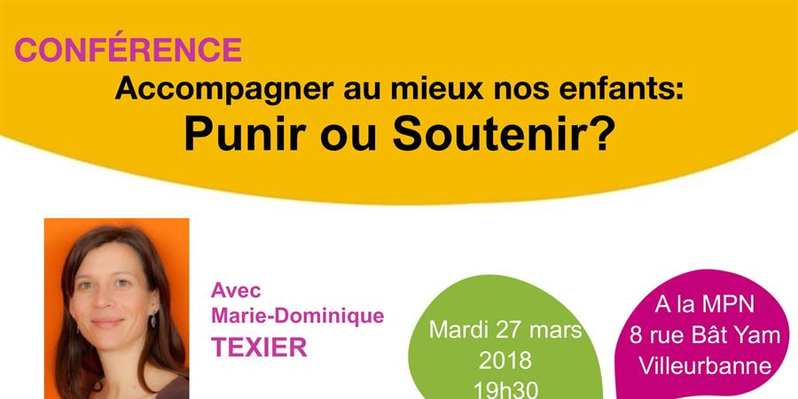 Conférence du 27 mars - Accompagner au mieux nos enfants : punir ou soutenir ? - La Cause des Parents