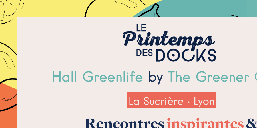 Animations Greenlife seulement avec une entrée valide au Printemps des Docks - The Greener Good