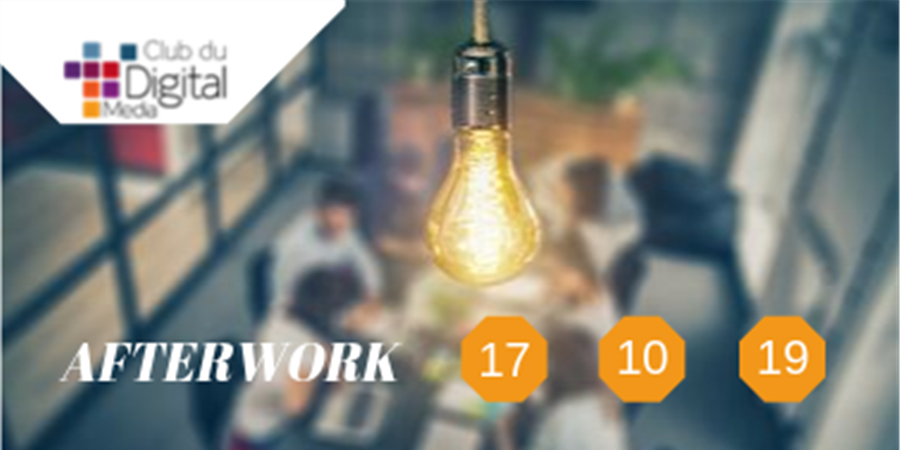 Afterwork du Club - jeudi 17 octobre 2019 - CLUB DIGITAL MEDIA