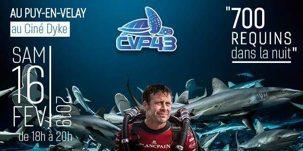 700 Requins dans la nuit - Soirée avec Laurent Ballesta - Club Vellave de Plongée sous Marine de l'Agglomération du Puy en Velay
